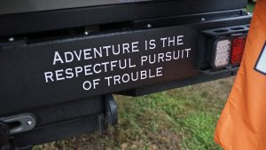 Adventure is the respectful pursuit of trouble